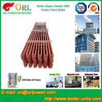 Best Separately Fired 150M CFB Boiler Capacity Factor Superheater Tubes , Steam Super Heater wholesale
