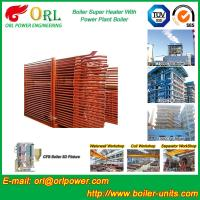 Best Pendant CFB Boiler Superheater In Power Weight Heft 30ton-Plant 130 MW , Convective Superheater wholesale